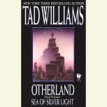 Sea of Silver Light Otherland Book 4, Tad Williams