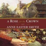 A Rose For The Crown, Anne Easter Smith