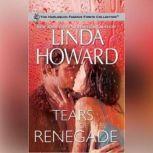 Tears of the Renegade, Linda Howard
