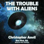 The Trouble With Aliens, Christopher Anvil