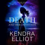 Death and Her Devotion, Kendra Elliot