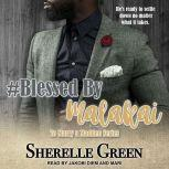 #Blessed By Malakai, Sherelle Green