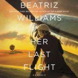 Her Last Flight A Novel, Beatriz Williams