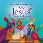 My Jesus Story Collection 18 New Testament Bible Stories, Archbishop Desmond Tutu
