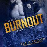 Burnout, Tee O'Fallon