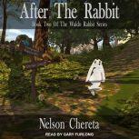 After The Rabbit, Nelson Chereta