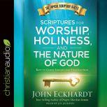 Scriptures for Worship, Holiness, and the Nature of God Keys to Godly Insight and Steadfastness, John Eckhardt