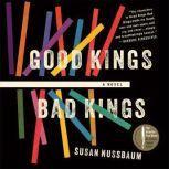 Good Kings Bad Kings, Susan Nussbaum