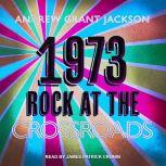1973 Rock at the Crossroads, Andrew Grant Jackson