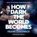 How Dark the World Becomes, Frank Chadwick