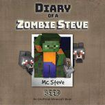Diary Of A Zombie Steve Book 1: Beep (An Unofficial Minecraft Diary Book), MC Steve