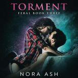 Feral: Torment Feral Book 3, Nora Ash
