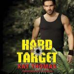 Hard Target Elite Ops - Book One, Kay Thomas