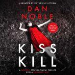 KISS KILL THE GIRL IN THE BOOK Series Book 1, Dan Noble