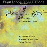 A Midsummer Night's Dream Fully Dramatized Audio Edition, William Shakespeare