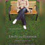 Emily and Einstein A Novel of Second Chances, Linda Francis Lee