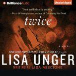 Twice, Lisa Unger
