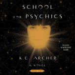 School for Psychics Book One, K.C. Archer