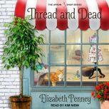 Thread and Dead, Elizabeth Penney