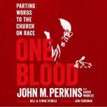 That We Might be One A Parting Word to the Church on Racial Reconciliation, John M. Perkins