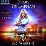 Drow Triumphant Alison Brownstone Book 15, Judith Berens