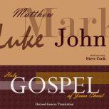 Holy Gospel of Jesus Christ: According to Matthew, Mark, Luke, John , Various