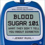 Blood Sugar 101 What They Don't Tell You About Diabetes, Jenny Ruhl