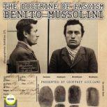 The Doctrine Of Fascism Benito Mussolini, Benito Mussolini