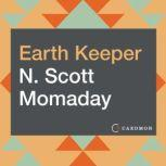 Earth Keeper Reflections on the American Land, N. Scott Momaday