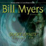 Deadly Loyalty Collection, Bill Myers