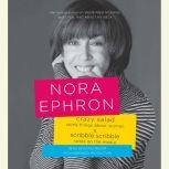 Crazy Salad and Scribble Scribble Some Things About Women and Notes on Media, Nora Ephron