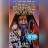 Star Wars: The Bounty Hunter Wars: Hard Merchandise Book 3, K. W. Jeter
