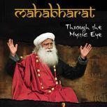Mahabharat Through The Mystic Eye, Sadhguru
