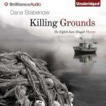 Killing Grounds, Dana Stabenow