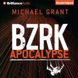BZRK Apocalypse, Michael Grant
