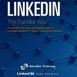 Linkedin the Sander Way 25 Secrets That Show Salespeople How to Leverage the World's Largest Professional Network, Sean Pratt