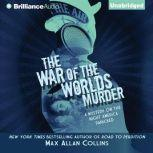 The War of the Worlds Murder, Max Allan Collins