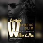 Airtight Willie & Me The Story of the Souths Black Underworld, Iceberg Slim