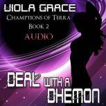 Deal with a Dhemon, Viola Grace