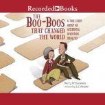 The Boo-Boos That Changed the World A True Story about an Accidental Invention (Really!), Barry Wittenstein