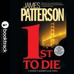 1st To Die - Booktrack Edition, James Patterson