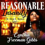 Reasonable Insanity, Cynthia Freeman Gibbs