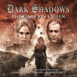 Dark Shadows - The Carrion Queen, Lizzie Hopley