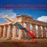 Until Death Do You Part An American Family Meets Their Sicilian Cousins, Wm. Hovey Smith