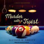 Murder with a Twist, Allyson K. Abbott