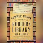Summer Hours at the Robbers Library, Sue Halpern