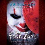 Fear Zone, K.R. Alexander