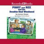 Pinky and Rex and the Double Dad Weekend, James Howe