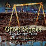 Ghost Stories Two Creepy Tales, Pennie Mae Cartawick