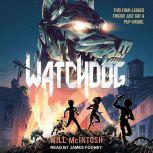Watchdog, Will McIntosh